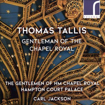 Thomas Tallis: Gentlemen of the Chapel Royal