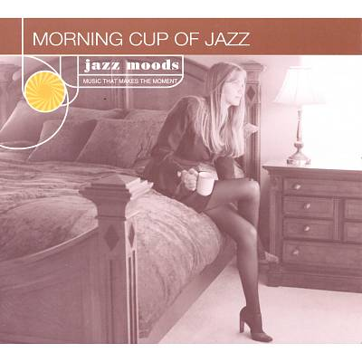 Jazz Moods: Morning Cup of Jazz
