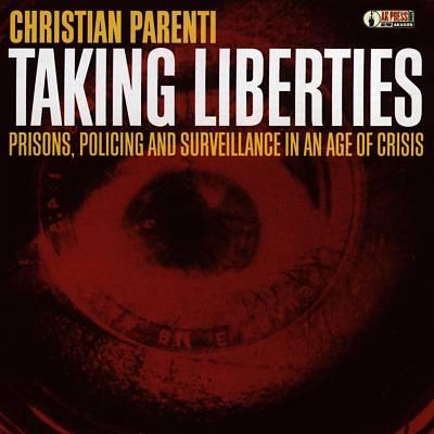 Taking Liberties: Prisons, Policing & Surveillance