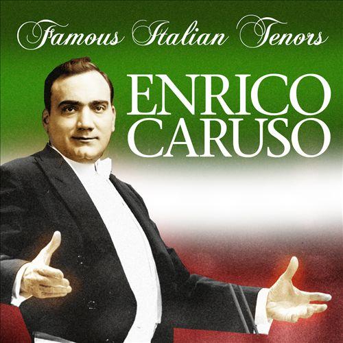 Famous Italien Tenors: Enrico Caruso