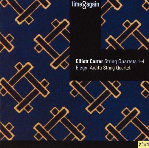 Elliot Carter: String Quartets 1-4; Elegy