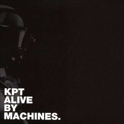 KPT Alive by Machines