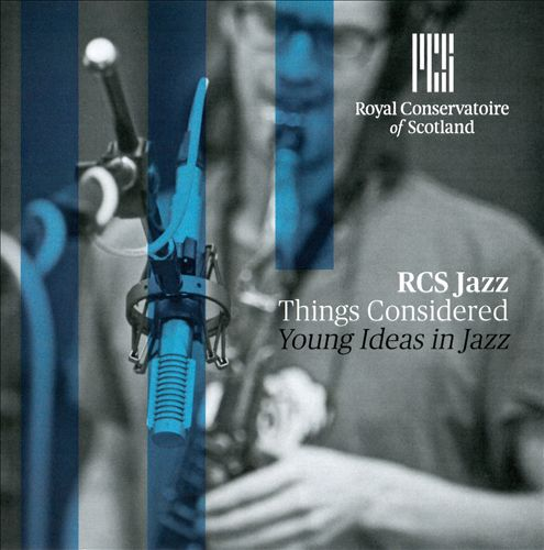 Things Considered: Young Ideas in Jazz