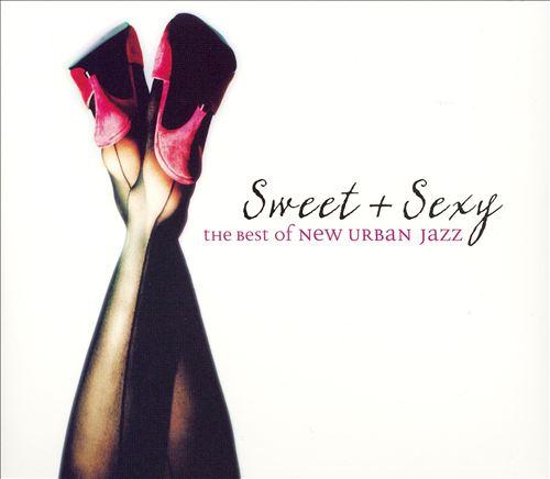 Sweet & Sexy: Best of New Urban