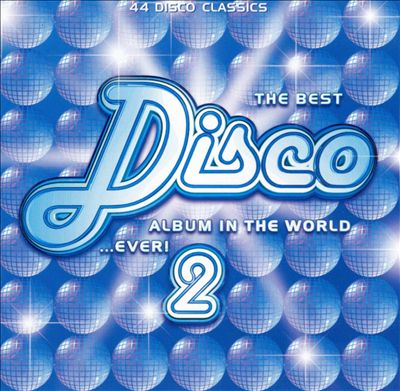 Best Disco Album in the World...Ever!, Vol. 2