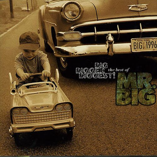 Big, Bigger, Biggest!: The Best of Mr. Big