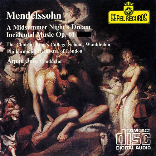 Mendelssohn: A Midsummer Night's Dream Incidental Music