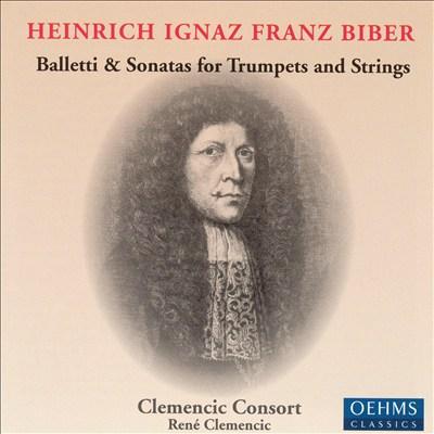 Heinrich Ignaz Franz Biber: Balletti & Sonatas for Trumpets and Strings