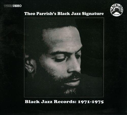 Theo Parrish's Black Jazz Signature