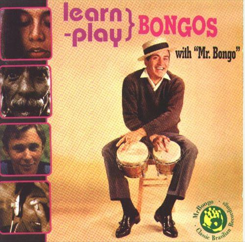 Learn-Play Bongos With Mr. Bongo