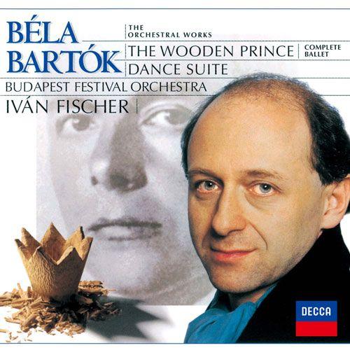 Béla Bartók: The Wood Prince, Complete Ballet; Dance Suite