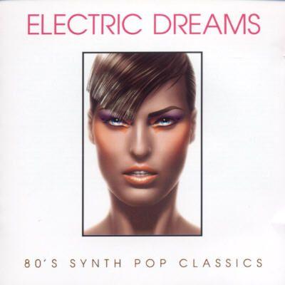 Electric Dreams: '80s Synth Pop Classics