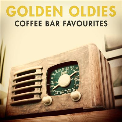 Golden Oldies: Coffee Bar Favourites - 100 Classic Songs