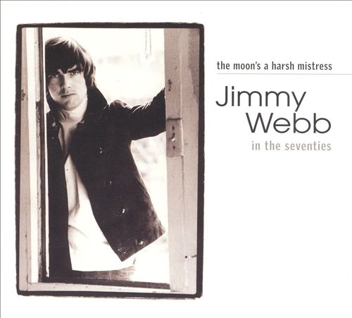 The Moon's a Harsh Mistress: Jimmy Webb in the Seventies