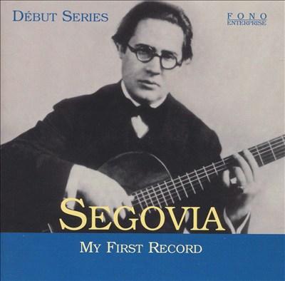 Segovia: My First Record
