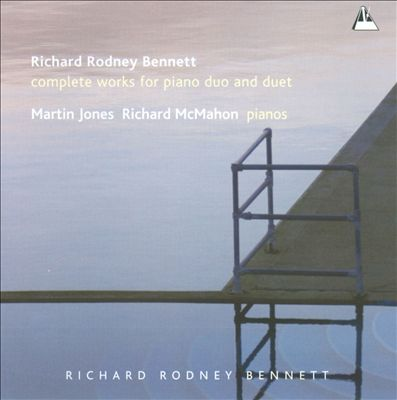 Richard Rodney Bennett: Complete Wokrs for Piano Duo and Duet