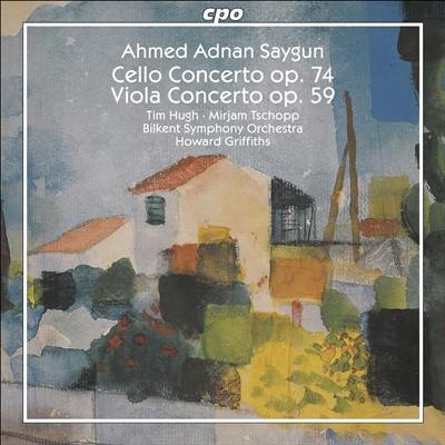 Ahmed Adnan Saygun: Cello Concerto; Viola Concerto