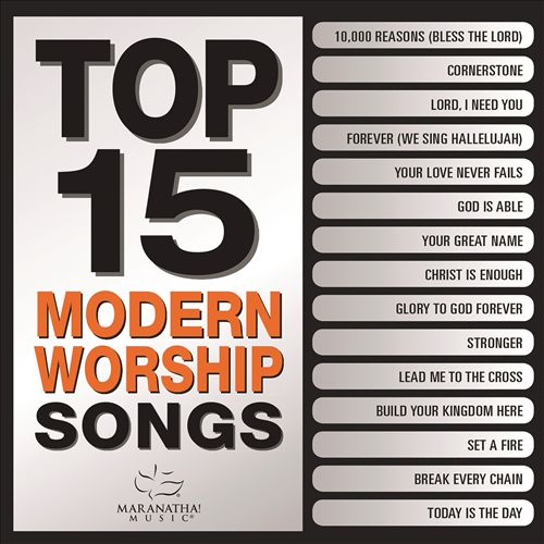 Top 15 Modern Worship Songs