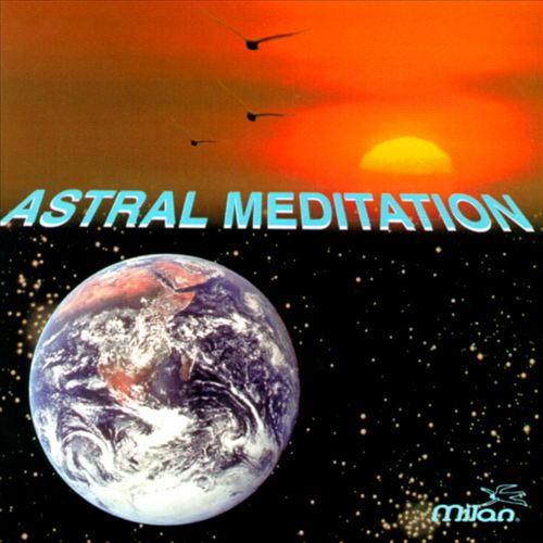 Astral Meditation [15 Tracks]