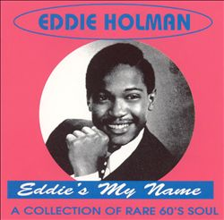 Eddie's My Name: A Collection of Rare 60s Soul