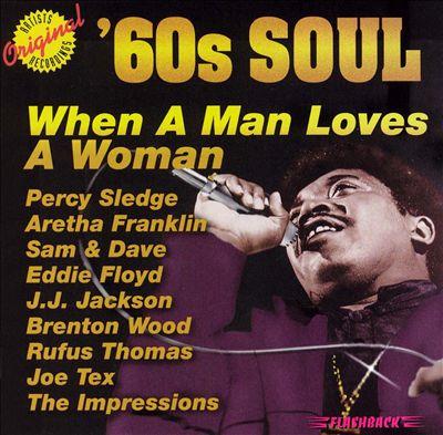 When a Man Loves a Woman: '60s Soul