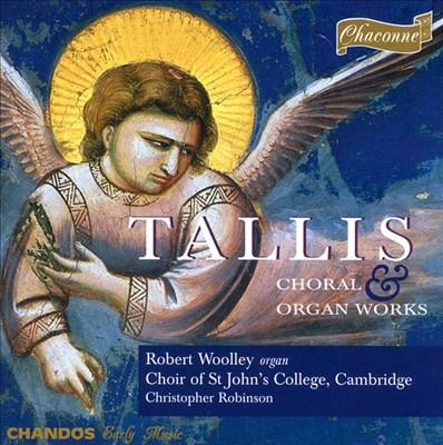 Tallis: Choral & Organ Works