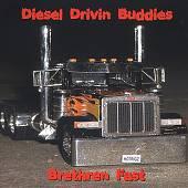 Diesel Drivin Buddies