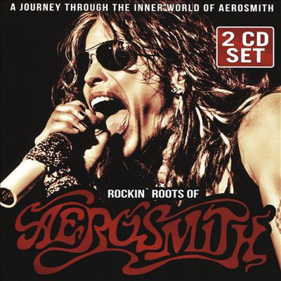 Rockin' Roots of Aerosmith