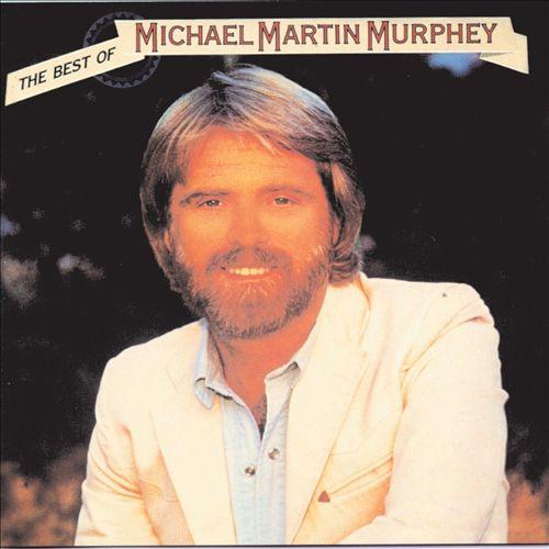 The Best of Michael Martin Murphey