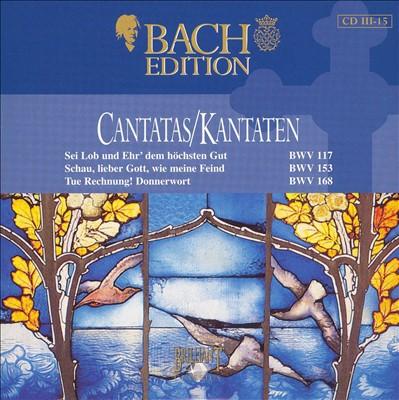 Bach Edition: Cantatas, BWV 117, 153, 168