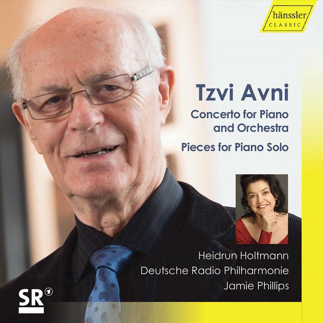 Tzvi Avni: Concerto for Piano and Orchestra; Pieces for Piano Solo