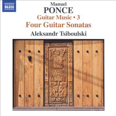 Manuel Ponce: Guitar Music, Vol. 3 - Four Guitar Sonatas