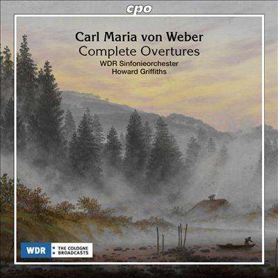 Carl Maria von Weber: Complete Overtures