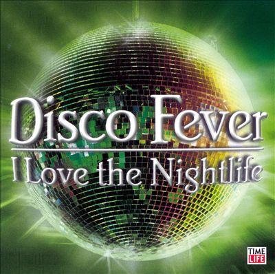 Disco Fever: I Love The Nightlife [#2]