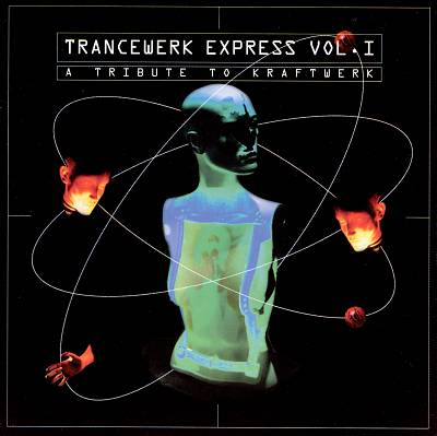 Trancewerk Express, Vol. 1: A Tribute to Kraftwerk