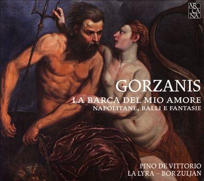 Gorzanis: La Barca del Mio Amore - Napolitane, Balli e Fantasie