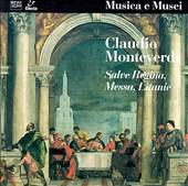 Claudio Monteverdi: Salve Regina; Messa; Litanie