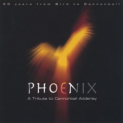 Phoenix: A Tribute to Cannonball Adderley