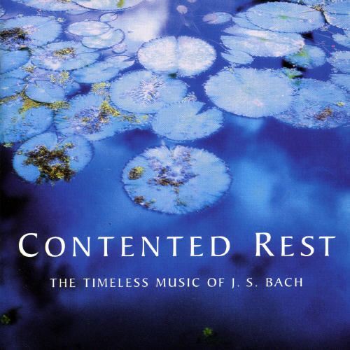 Contented Rest: The Timeless Music of J.S. Bach