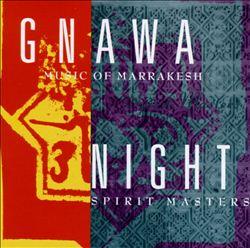 Gnawa Music of Marrakesh: Night Spirit Masters