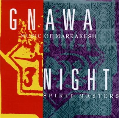 Gnawa Music of Marrakesh: Night Spirit Masters