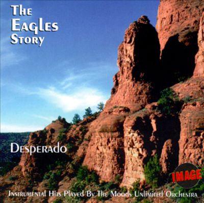 Desperado: The Eagles Story