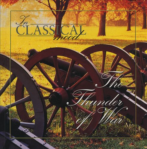 In Classical Mood: The Thunder of War