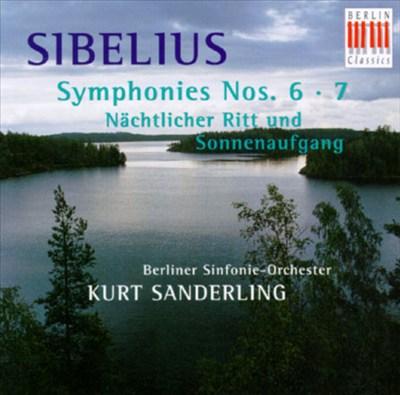 Sibelius: Symphonies Nos. 6-7; Nächtlicher Ritt und Sonnenaufgang