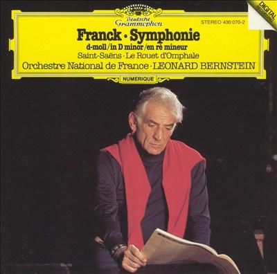 Franck: Symphony in D minor; Saint-Saëns: Le Rouet d'Omphale