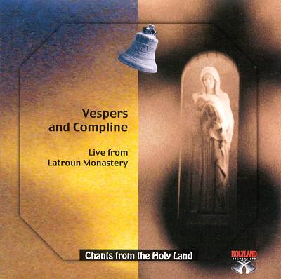 Vespers and Compline: Live From Latroun...