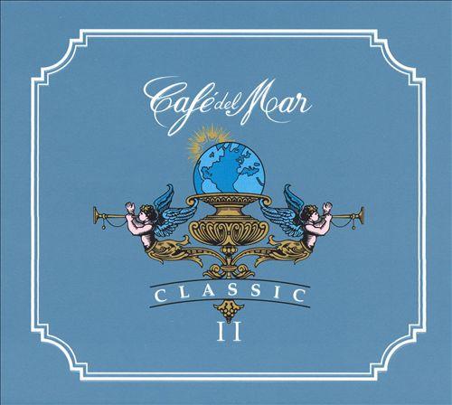 Café del Mar: Classics, Vol. 2