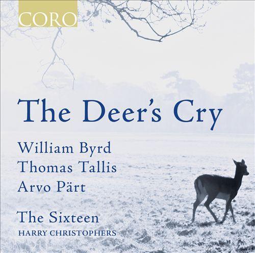 The Deer's Cry: William Byrd, Thomas Tallis, Arvo Pärt