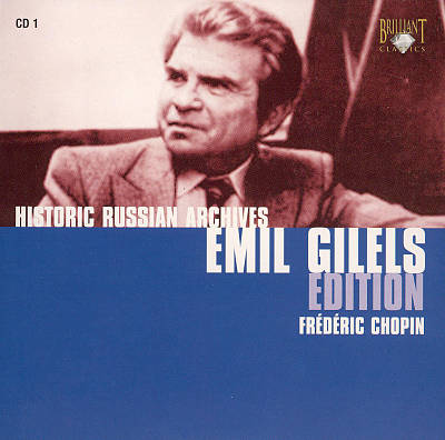 Historic Russian Archives Emil Gilels Edition: Frédéric Chopin
