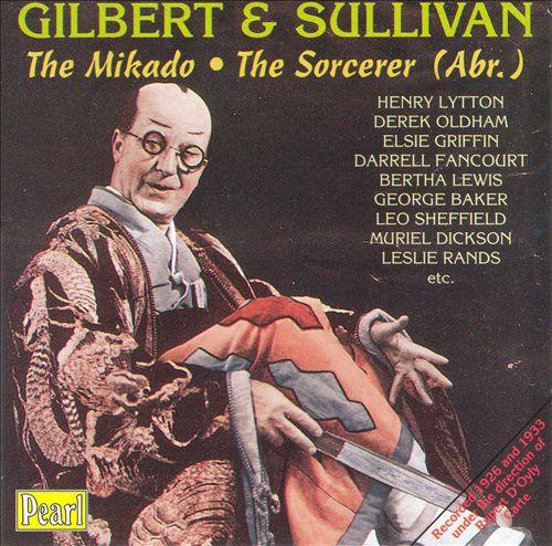 GIlbert & Sullivan: Mikado; Sorcerer